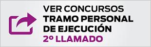 VER CONCURSOS TRAMO PERSONAL DE EJECUCIÓN 2° LLAMADO