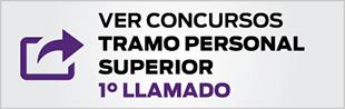 VER CONCURSOS TRAMO PERSONAL SUPERIOR 1er LLAMADO