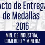 Acto Entrega de Medallas - Ministerio de Industria, Comercio y Minería