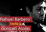 Músico Anfitrión: Nahuel Barbero recibe a Gonzalo Aloras